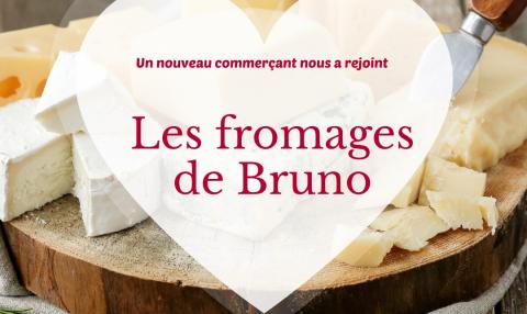 Nouveau commerçant : Les fromages de Bruno